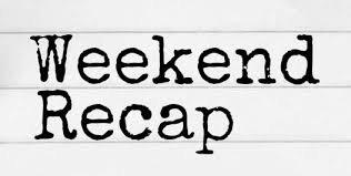 Weekend Recap:  Celebrations and Memories