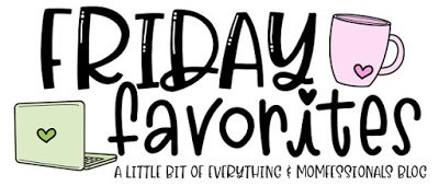 Friday Faves: The Back to School Edition 8.6.21