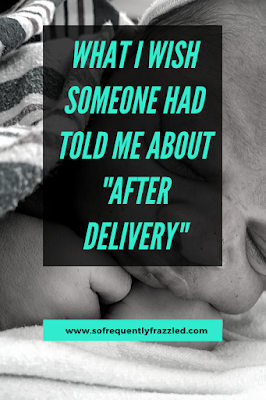 """#TuesdayTruth:  Things I wish someone had told me about """"after delivery"""" and life as a new mom."""